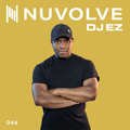 DJ EZ presents NUVOLVE radio 046
