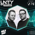 Unity Brothers Podcast #294 [GUEST MIX BY MILK BAR]