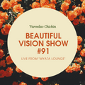 Yaroslav Chichin - Beautiful Vision Radio Show 05.03.20