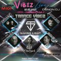Saving Light All Male Takeover of Trance Vibez 10 July 2021