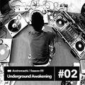 Underground Awakening #5.02 26.10.2016