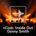 vClub pres: Inside Out Classics - Danny Smith