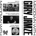 Mixdown with Gary Jamze 9/10/21- Dom Dolla Artist Access Area, Milo S SolidSession Mix
