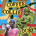 COFFEE COLLIE & MELLOW DUBZ