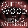 Thomas Patterson - Out of the Wood, Show 185