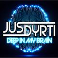 Jus Dyrti - Deep In My Brain