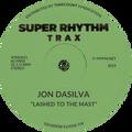 LASHED TO THE MAST - SUPER RHYTHM TRAX SPECIAL - JON DASILVA