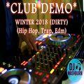 Night Club Demo Winter 2018 (Hip Hop, Trap, Edm) 30 Mins *DIRTY (QUICK MIXING)