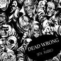 Dead Wrong x SFX Radio   Mixed by Nimä Skill