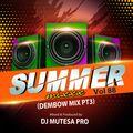Summer Mixxx Vol 88 (Dembow Mix pt3)