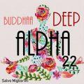 Buddhaa Deep Alpha 22