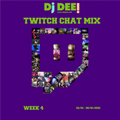 DJ DEE! - Twitch Chat Mix Week 4 (22/01-28/01/2021)