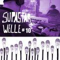 Supa Star Welle #10 w/ SupaStar Soundsystem //26.03.21