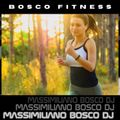 Bosco Fitness House Music - Massimiliano Bosco Dj