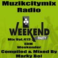 Marky Boi - Muzikcitymix Radio Mix Vol.413