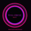 Full Circle Pt 21 - DJ Lady Duracell