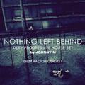 Nothing Left Behind | Deep Progressive House | DEM Radio Podcast