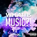 What Is Music?!