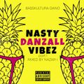 """Nasty Danzall Vibez"""