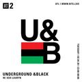 Underground & Black w/ Ash Lauryn - 4th February 2020