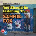 Mix n Blend Presents - You should be listening to ... Sannie Fox