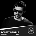 Your Mind In The Brain : FOREST PEOPLE - PODCAST 003 [ Illogic Music ]