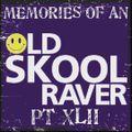 Memories Of An Oldskool Raver Pt XLII