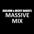 JKBlohm & Misfit Rader's MASSIVE Mix