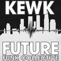 Kewk - Future Funk Collective Mix