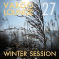 VARGO LOUNGE 27 - Winter Session