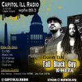 Capitol ILL [Episode 3/12/18 ] ft. Tall Black Guy & DJ K-Meta + Edword Asis & Ras Nebyu