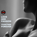 LOVE AND PASSION - TOGETHER FOREVER