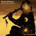Dream Whispers (Nomad Tales . Episode 2)