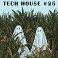 TECH HOUSE #25