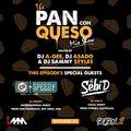 The Pan Con Queso Mixshow - Season 2 - Episode 1 feat. Dj's Sammy Styles, Sebi D, Speedy 408