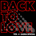 Back To Love vol 4 - Sasha special