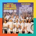 Soundcrash Funk & Soul Radio - Episode 8 ft Hackney Colliery Band and Lex Blondin