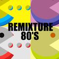 REMIXTURE 80'S pt 2