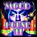 MOOD HOUSE 11