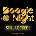 Boogie Night Still Locked!