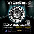 We Can Rise House Music Show #31 DJ Slam Dango // Jorvik Radio 94.8FM // Guest DJ Shakey stevens