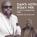 DAN'S 40TH BIRTHDAY PARTY MIX - BY @DJMILKTRAY
