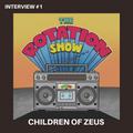 The Rotation Show Interview #1 - Children Of Zeus