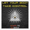 Let Your Body Take Kontrol - 1907