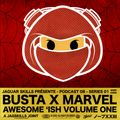 A JAGSKILLS JOINT – BUSTA X MARVEL - AWESOME ISH VOL 1 (2019)