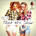 That 90's Show Ep. 24 // 90's Dance // Funky House // Pop // Eurodance