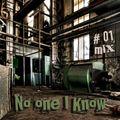 No one I know #Mix 01
