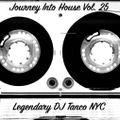 Legendary DJ Tanco NYC - Journey Into House Vol. 25