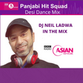 DESI, URBAN  Dance Mix for BBC Asian Network for Panjabi Hit Squad by DJ Neil Ladwa