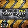Future Deep House #219 (Avant-Garde Mini-Mix S8)